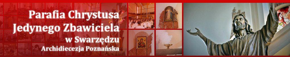 Parafia p.w. Chrystusa Jedynego Zbawiciela w Swarzędzu
